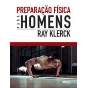 Preparação física para homens (Ray Klerck)