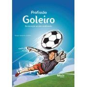 Profissão goleiro: Da iniciação ao alto rendimento (Renan Monteiro Queiroz)