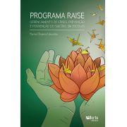 Programa Raise: gerenciamento de crises, prevenção e posvenção do suicídio em escolas (Karina Okajima Fukumitsu)