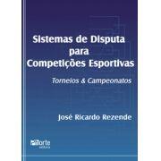Sistemas de disputa para competições esportivas: Torneios e campeonatos (José Ricardo Rezende)