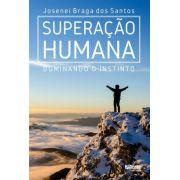 Superação Humana (Josenei Braga dos Santos)