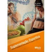 Suplementação esportiva: Auxílios ergogênicos nutricionais no esporte e exercício ( Tácito Pessoa de Souza Junior, Benedito Pereira)