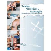 Testes medidas e avaliação em educação física e esportes (Francisco José Gondim Pitanga)