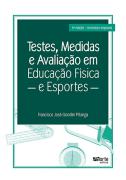 Testes, medidas e avaliação  em Educação Física e Esportes (Francisco José Gondim Pitanga)