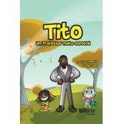 Tito - 3ª edição: Um professor muito especial (Sergio Guida, Patricia Pimentel Soriano)