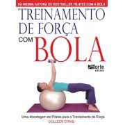 Treinamento de força com bola: uma abordagem de pilates para o treinamento de força (Colleen Craig)