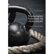 Treinamento funcional na musculação - 2ª edição (Luis Cláudio Bossi)