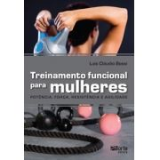 Treinamento funcional para mulheres: potência, força, resistência e agilidade (Luis Cláudio Bossi)