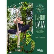 Treino Gaia: uma forma natural de produzir, pensar e respirar o movimento ( Herica Sanfelice)