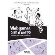 Webgames com o corpo: vivenciando jogos virtuais no mundo real