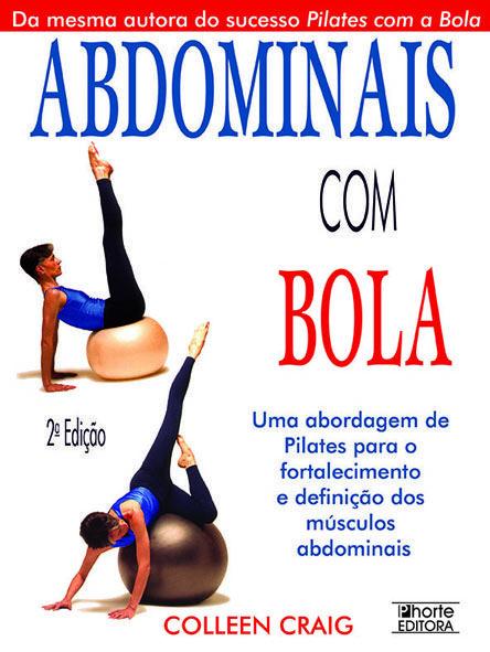 Abdominais com Bola - 2ª edição  - Phorte Editora