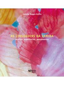As linguagens da comida: receitas, experiências, pensamentos - Reggio Emilia (Reggio Children)  - Phorte Editora