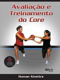 Avaliação e treinamento do core (Human Kinetics, Jason Brumitt)  - Phorte Editora