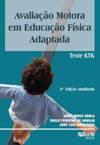 Avaliação motora em Educação Física Adaptada - 3ª edição: teste Ktk (José Irineu Gorla, José Luiz Rodrigues)  - Phorte Editora