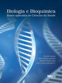 Biologia e bioquímica: bases aplicadas às ciências da saúde (Fabio Medici Lorenzeti, Luiz Carlos Carnevali Junior)   - Phorte Editora