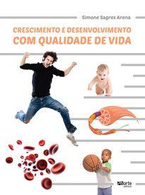 Crescimento e desenvolvimento com qualidade de vida ( Simone Sagres Arena)  - Phorte Editora