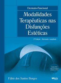 Dermato-funcional - 2ª edição: modalidades terapêuticas nas disfunções estéticas (Fábio dos Dos Santos Borges)  - Phorte Editora