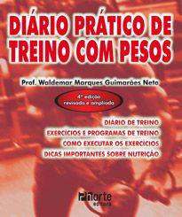 Diário prático de treino com pesos  - Phorte Editora