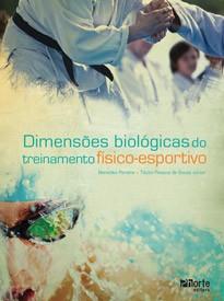 Dimensões biológicas do treinamento físico-esportivo (Benedito Pereira, Tácito Pessoa de Souza Júnior)   - Phorte Editora
