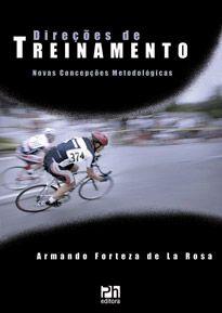 Direções de treinamento: novas concepções metodológicas ( Armando Forteza  de La Rosa )  - Phorte Editora