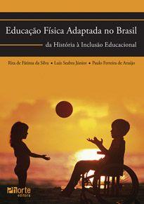 Educação Física adaptada no Brasil: da história à inclusão educacional  - Phorte Editora