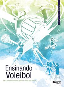 Ensinando voleibol - 5ª edição (João Crisóstomo Marcondes Bojikian, Luciana Peres Bojikian)  - Phorte Editora
