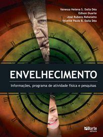 Envelhecimento: Informações, programa de atividade física e pesquisas  - Phorte Editora