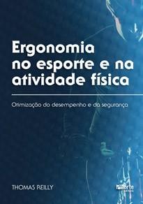 Ergonomia no esporte e na atividade física: otimização do desempenho e da segurança (Human Kinetics, Thomas Reilly)  - Phorte Editora