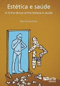 Estética e saúde: a linha tênue entre beleza e saúde  - Phorte Editora