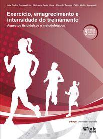 Exercício, emagrecimento e intensidade do treinamento - 2ª edição: aspectos fisiológicos e metodológicos  - Phorte Editora