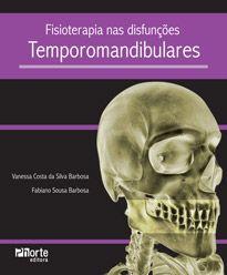Fisioterapia nas disfunções temporomandibulares (Fabiano de Souza Barbosa, Vanessa Costa da Silva Barbosa)   - Phorte Editora