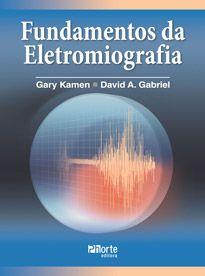 Fundamentos da eletromiografia ( David A. Gabriel)  - Phorte Editora