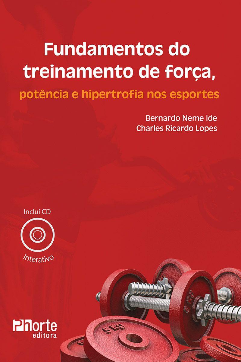 Fundamentos do treinamento de força, potência e hipertrofia nos esportes  - Phorte Editora