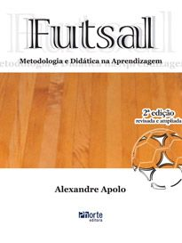Futsal: metodologia e didatica da aprendizagem  - Phorte Editora