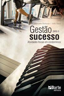 Gestão para o sucesso: atividades físicas em condomínios  - Phorte Editora