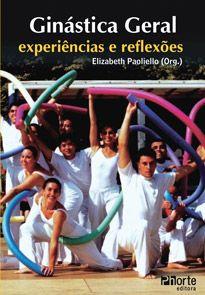 Ginástica geral: experiências e reflexões  - Phorte Editora