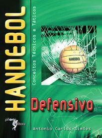 Handebol defensivo - 2ª edição: conceitos técnicos e táticos  - Phorte Editora