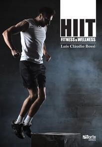 HIIT - fitness e wellness (Luis Cláudio Bossi)  - Phorte Editora