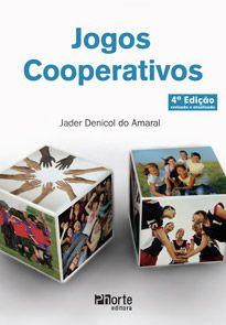 Jogos cooperativos - 4ª edição (Jader Denicol do Amaral)  - Phorte Editora