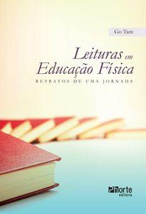 Leituras em Educação Física: retratos de uma jornada (Go Tani)  - Phorte Editora