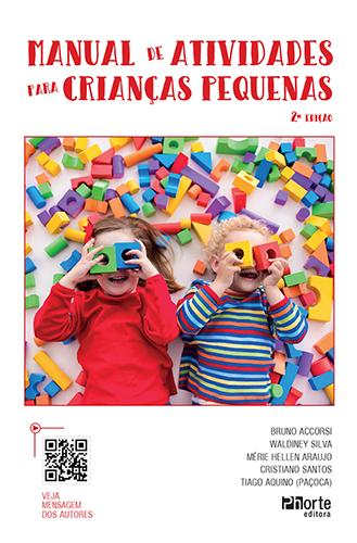 Manual de Atividades para Crianças Pequenas (Bruno, Cristiano, Mérie, Tiago Paçoca e Waldiney)  - Phorte Editora