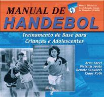 Manual de handebol: treinamento de base para crianças e adolescentes (Arno Ehret)  - Phorte Editora