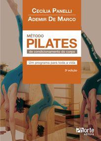 Método Pilates de Condicionamento do corpo - 3ª edição: um programa para toda a vida ( Ademir De Marco, Cecília Panelli Delgado)   - Phorte Editora