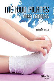 Método pilates para crianças (André Melo)  - Phorte Editora