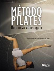 Método pilates: uma nova abordagem (Ticiane Marcondes Fonseca da Cruz)  - Phorte Editora