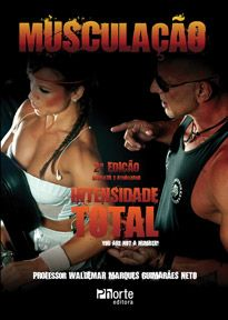 Musculação: intensidade total - 2ª edição: You are not a number! (Waldemar Marques Guimarães Neto)   - Phorte Editora