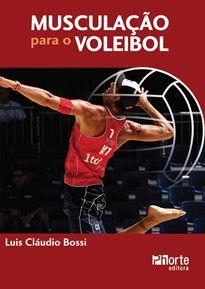 Musculação para o Voleibol  - Phorte Editora