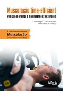 Musculação time-efficient: otimizando o tempo e maximizando os resultados (Cauê Vazquez La Scala, Dilmar Pinto Guedes)  - Phorte Editora