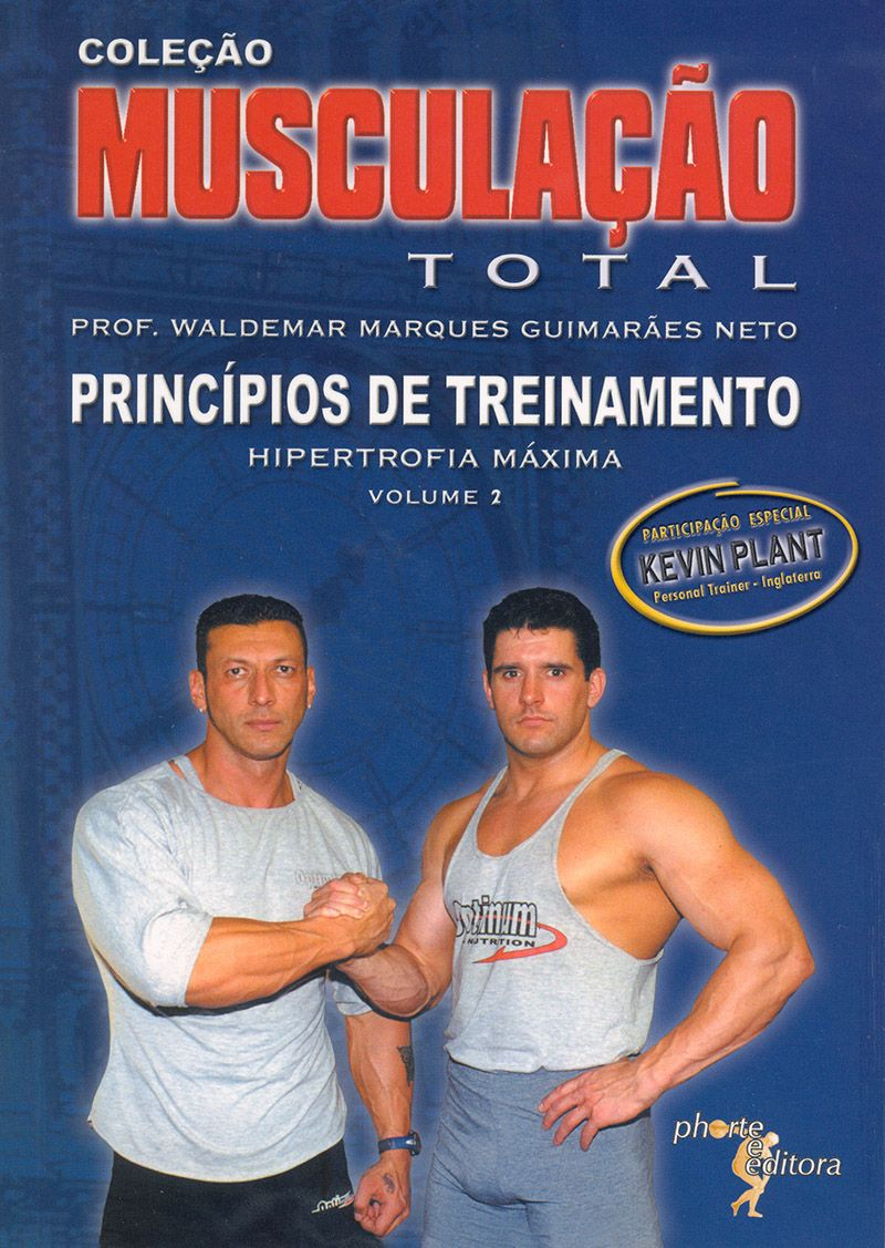 Musculação total: vol 2 - parte 1: princípios de treinamento - hipertrofia máxima (Waldemar Marques Guimarães Neto)  - Phorte Editora