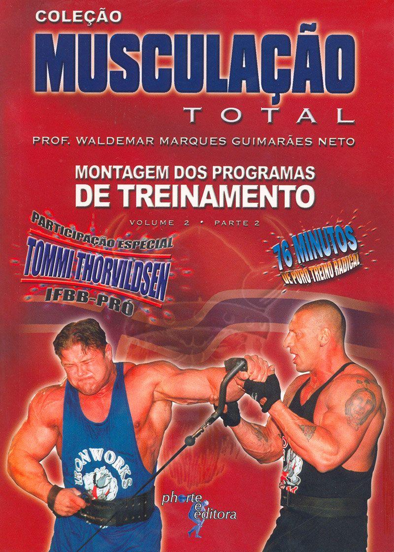 Musculação total: vol 2 - parte 2: montagem dos programas de treinamento (Waldemar Marques Guimarães Neto)   - Phorte Editora
